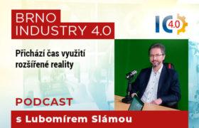 Podcast s Lubomírem Slámou: Přichází čas využití rozšířené reality